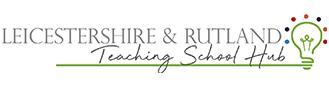 Leicestershire & Rutland Teaching School Hub